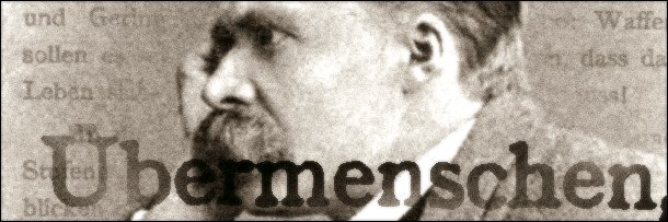 """WholeDude - WholeDesigner - Superman: The German word 'Ubermenschen' means a Superman or a Superior Man. Nietzsche argued for the """"Natural Aristocracy"""" of the 'Superman' who driven by the 'Will to Power' celebrates life on Earth rather than sanctifying it for some heavenly reward."""