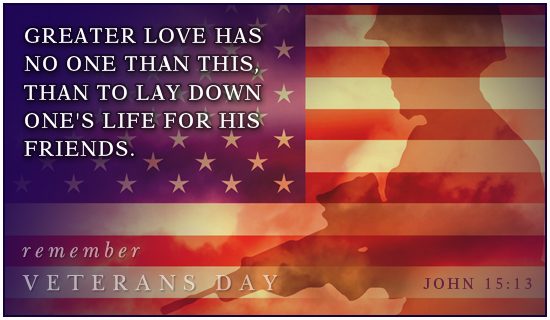 WHOLE BODY - WHOLE LOVE - WHOLE HOLIDAY: VETERANS DAY HONORING ALL VETERANS OF THE ARMED FORCES IS A TRADITION BASED ON THE ARMISTICE DAY, NOVEMBER 11, 1918 OF WORLD WAR I.