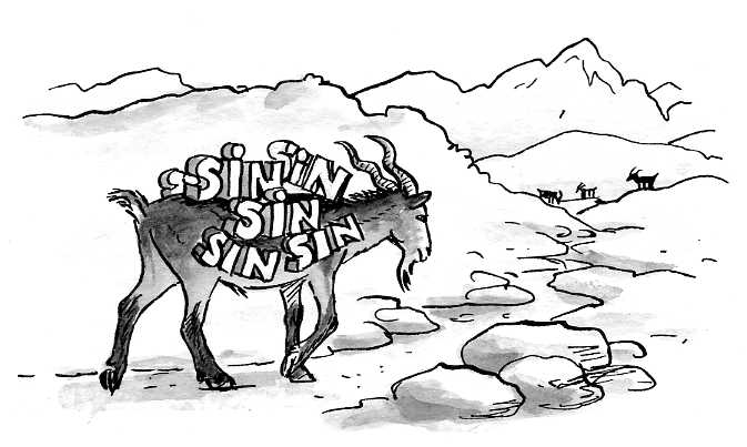 "Sin Removal and Sin Disposal Service-The New Scapegoat Tradition: VERY EXCITING NEWS FOR ALL 'WHOLE TEAM' MEMBERS. I HAVE CHOSEN MYSELF AS THE OFFICIAL ""SCAPEGOAT"" OF THE 'WHOLE TEAM'. MEMBERS CAN SAFELY AND SECURELY LAY THE BURDEN OF BLAME AND SIN UPON MY HEAD AND I WILL DELIVER THE SIN IN A DESERT AND DISPOSE OF ALL YOUR FEARS AND WORRIES TO ENSURE YOUR HAPPINESS AND EXCELLENCE. Please note that the sins must be placed over the head and not the rest of the body of Scapegoat."